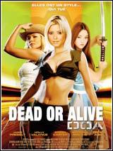 Dead or Alive – Ils ont osé le film !